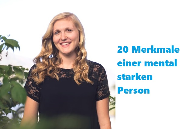 20 Merkmale einer mental starken Person